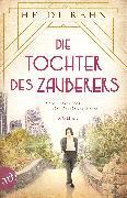 Cover-Bild zu Rehn, Heidi: Die Tochter des Zauberers - Erika Mann und ihre Flucht ins Leben (eBook)