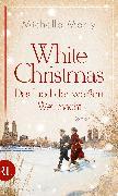 Cover-Bild zu Marly, Michelle: White Christmas - Das Lied der weißen Weihnacht (eBook)