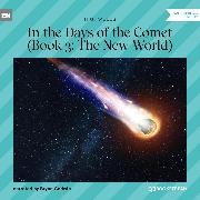 Cover-Bild zu Wells, H. G.: The New World - In the Days of the Comet, Book 3 (Unabridged) (Audio Download)
