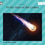 Cover-Bild zu Wells, H. G.: In the Days of the Comet (Unabridged) (Audio Download)