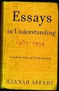 Cover-Bild zu Arendt, Hannah: Essays in Understanding, 1930-1954: Formation, Exile, and Totalitarianism