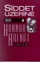Cover-Bild zu Arendt, Hannah: Siddet Üzerine