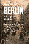 Cover-Bild zu Berlin - Anfänge einer Großstadt (eBook) von Ostwald, Hans