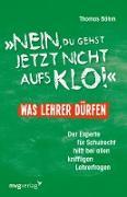 """Cover-Bild zu """"Nein, du gehst jetzt nicht aufs Klo"""" - Was Lehrer dürfen (eBook) von Böhm, Thomas"""