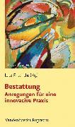 Cover-Bild zu Bestattung - Anregungen für eine innovative Praxis (eBook) von Oxen, Kathrin (Beitr.)