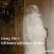 Cover-Bild zu Schlimme schlimme Medien (Audio Download) von Klein, Georg