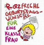 Cover-Bild zu Rotzfreche Geburtstagswünsche für eine klasse Frau
