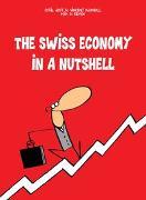 Cover-Bild zu The Swiss Economy in a Nutshell von Jost, Cyrill