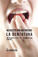 Cover-Bild zu 46 Ricette per Rafforzare la Dentatura