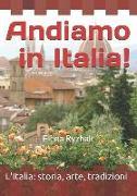 Cover-Bild zu Andiamo in Italia!: L'Italia: Storia, Arte, Tradizioni