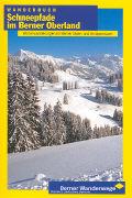 Cover-Bild zu Wanderbuch Schneepfade im Berner Oberland