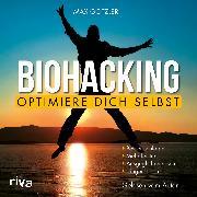 Cover-Bild zu eBook Biohacking - Optimiere dich selbst