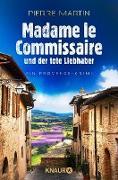 Cover-Bild zu eBook Madame le Commissaire und der tote Liebhaber