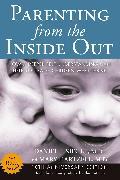 Cover-Bild zu Siegel, Daniel J.: Parenting from the Inside Out (eBook)