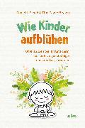 Cover-Bild zu Siegel, Daniel J.: Wie Kinder aufblühen (eBook)