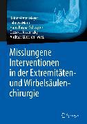 Cover-Bild zu Meyer, Rainer-Peter (Hrsg.): Misslungene Interventionen in der Extremitäten- und Wirbelsäulenchirurgie (eBook)