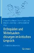 Cover-Bild zu Meyer, Rainer-Peter (Hrsg.): Orthopäden und Wirbelsäulenchirurgen im kritischen Gespräch (eBook)