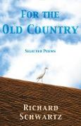 Cover-Bild zu Schwartz, Richard: For the Old Country (eBook)