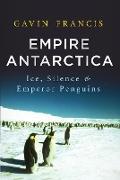 Cover-Bild zu Francis, Gavin: Empire Antarctica (eBook)
