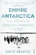 Cover-Bild zu Francis, Gavin: Empire Antarctica