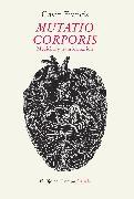 Cover-Bild zu Francis, Gavin: Mutatio corporis. Medicina y transformación (eBook)
