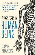 Cover-Bild zu Francis, Gavin: Adventures in Human Being (eBook)
