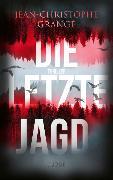 Cover-Bild zu Die letzte Jagd von Grangé, Jean-Christophe