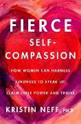 Cover-Bild zu Neff, Kristin: Fierce Self-Compassion