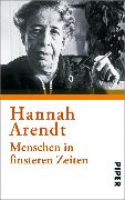 Cover-Bild zu Arendt, Hannah: Menschen in finsteren Zeiten (eBook)