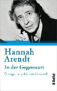 Cover-Bild zu Arendt, Hannah: In der Gegenwart (eBook)