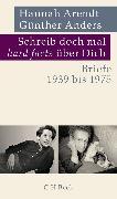 Cover-Bild zu Arendt, Hannah: Schreib doch mal 'hard facts' über dich (eBook)