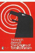 Cover-Bild zu Arendt, Hannah: The Origins of Totalitarianism (eBook)
