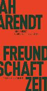 Cover-Bild zu Arendt, Hannah: Freundschaft in finsteren Zeiten (eBook)
