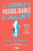Cover-Bild zu Vanderkam, Laura: La escuela de posibilidades de Juliet: Una breve historia acerca del poder de las necesidades / Juliet's School of Possibilities: A Little Story About the