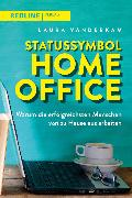 Cover-Bild zu Vanderkam, Laura: Statussymbol Homeoffice (eBook)