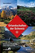 Cover-Bild zu Staffelbach, Heinz (Fotogr.): Urlandschaften der Schweiz
