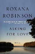 Cover-Bild zu Robinson, Roxana: Asking for Love (eBook)