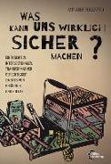 Cover-Bild zu Brazzell, Melanie (Hrsg.): Was macht uns wirklich sicher?