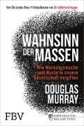 Cover-Bild zu Murray, Douglas: Wahnsinn der Massen (eBook)