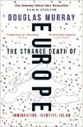 Cover-Bild zu Murray, Douglas: The Strange Death of Europe (eBook)