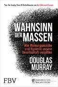 Cover-Bild zu Murray, Douglas: Wahnsinn der Massen