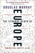 Cover-Bild zu Murray, Douglas: The Strange Death of Europe
