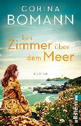 Cover-Bild zu Bomann, Corina: Ein Zimmer über dem Meer (eBook)