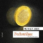 Cover-Bild zu Gibert, Matthias P.: Pechsträhne (Audio Download)