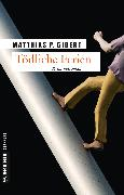 Cover-Bild zu Gibert, Matthias P.: Tödliche Ferien (eBook)