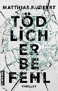 Cover-Bild zu Gibert, Matthias P.: Tödlicher Befehl (eBook)