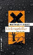Cover-Bild zu Gibert, Matthias P.: Unkrautkiller (eBook)