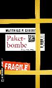 Cover-Bild zu Gibert, Matthias P.: Paketbombe (eBook)