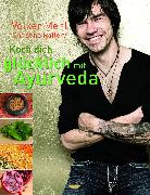 Cover-Bild zu Koch dich glücklich mit Ayurveda (eBook) von Mehl, Volker
