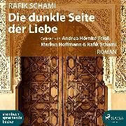 Cover-Bild zu Schami, Rafik: Die dunkle Seite der Liebe (Audio Download)